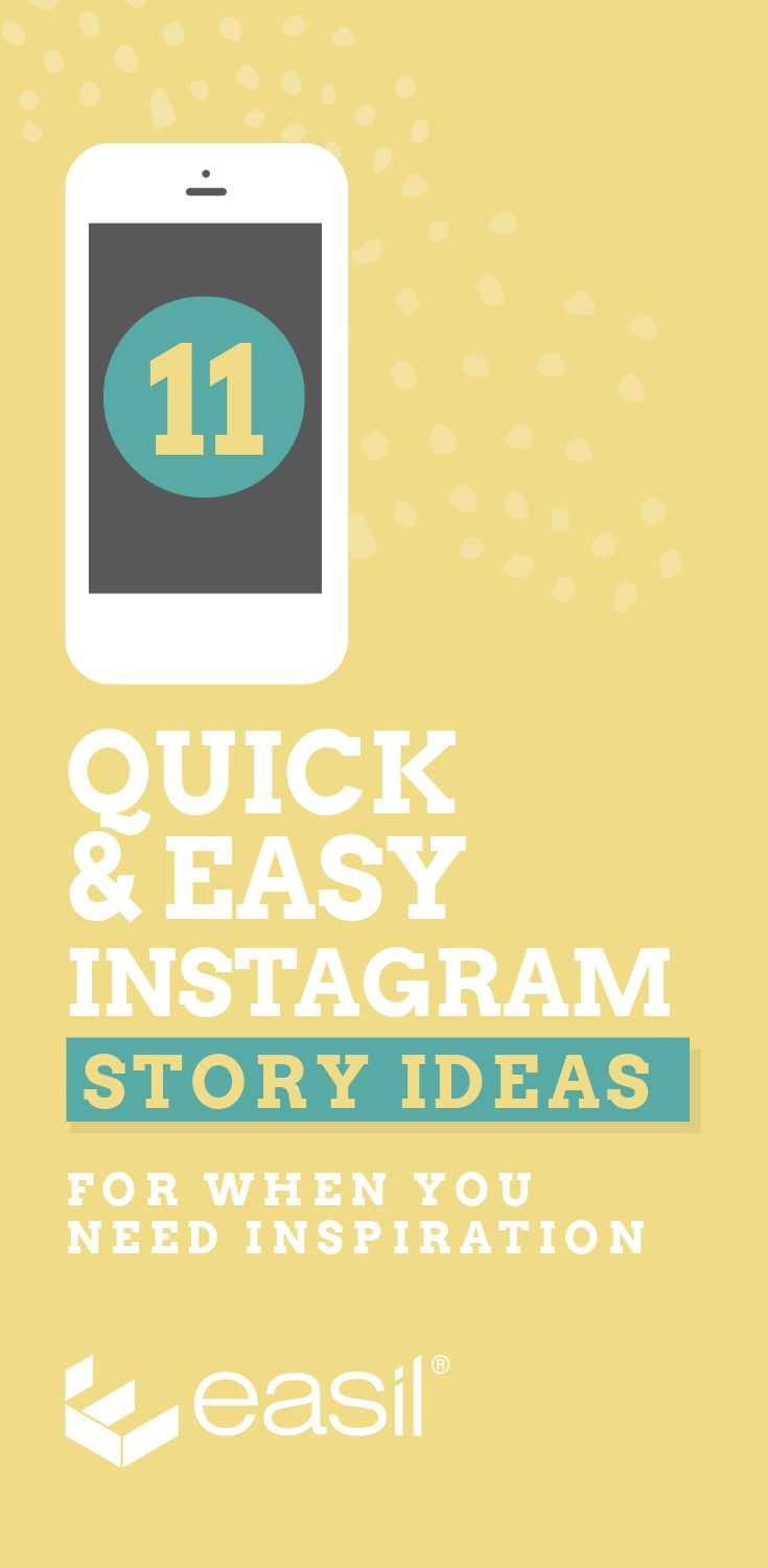 11 Quick & Easy Instagram Story Ideas for When You Need Inspiration