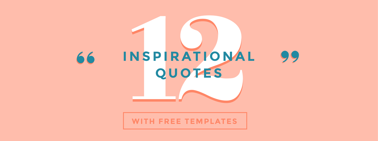12 inspirational quotes with free templates easil