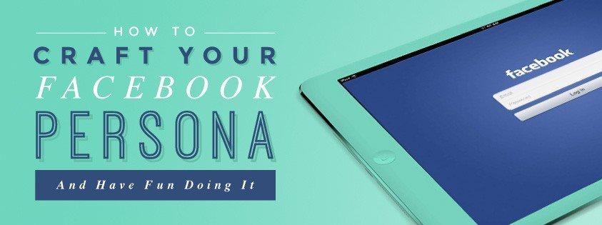 Craft-Your-Facebook-Persona