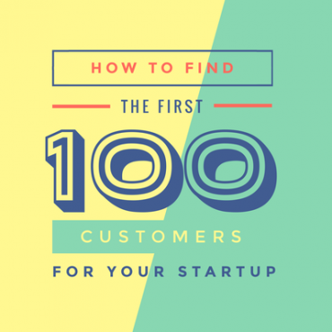 How to find the first 100 customers for your startup