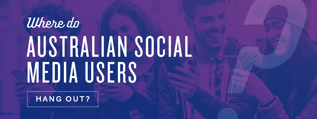 what_social_media_Networks_do_Australians_hang_out_on