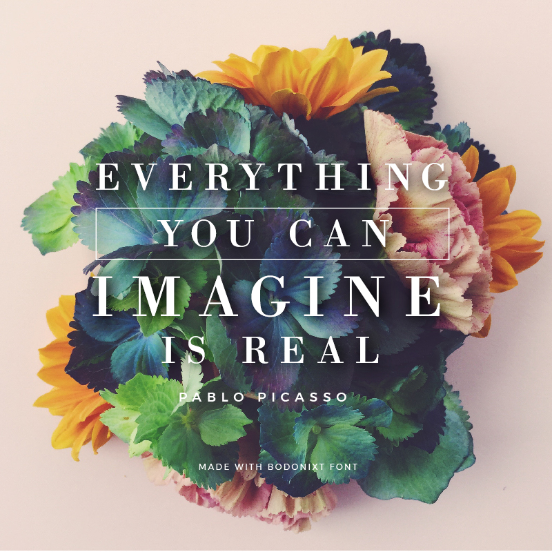 Quote made with Bodoixt Font - Everything you can imagine is real by Pablo Picasso - 73 Best Free Fonts to Create Stunning Designs