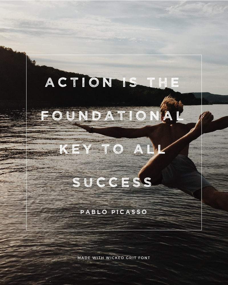 Quote made with Wicked Grit Font - Action is the Foundational Key to Success by Pablo Picasso - 73 Best Free Fonts to Create Stunning Designs