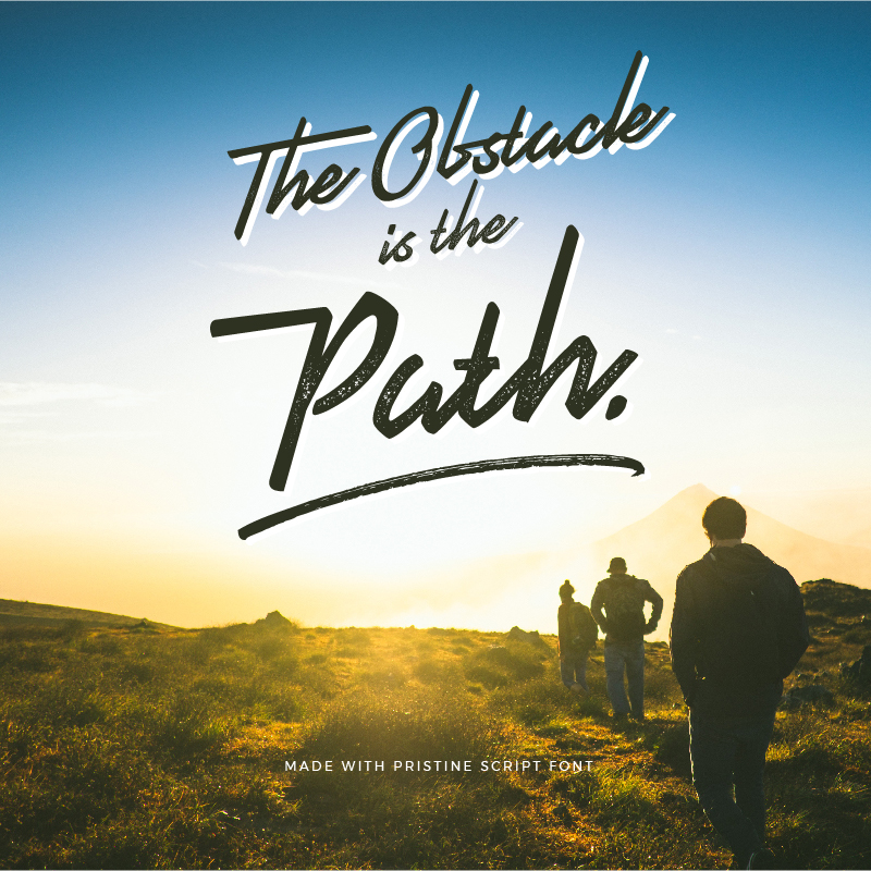 Quote made with Pristine Script Font - The Obstacle is the Path - 73 Best Free Fonts to Create Stunning Designs