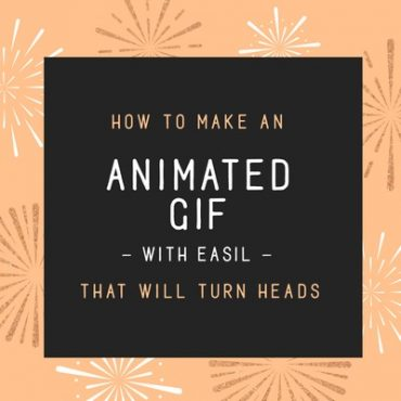 How to Make an Animated GIF with Easil (it's Easy!)