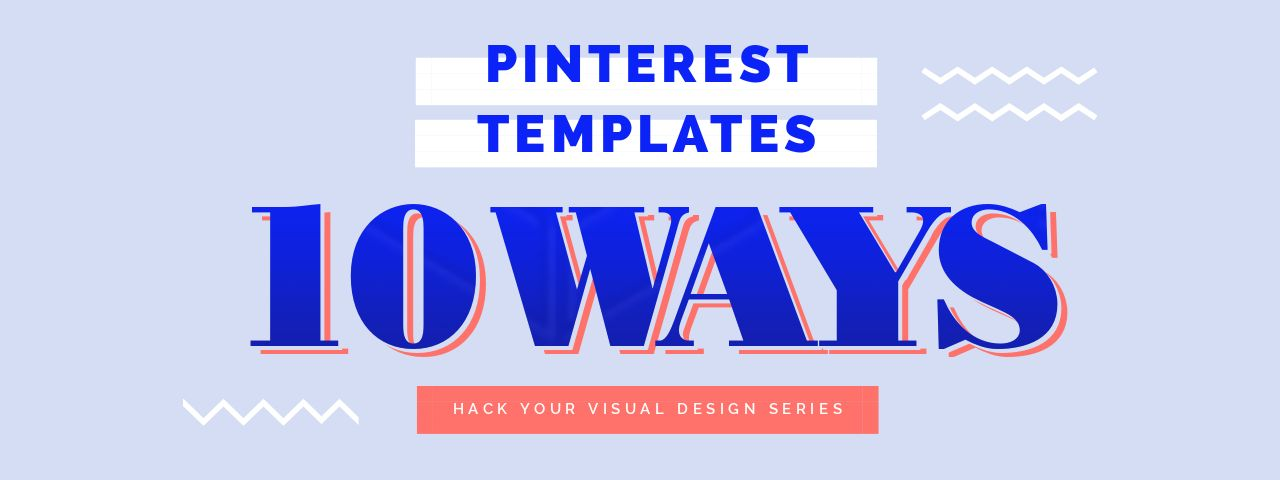 Pinterest Templates 10 Ways - Hack Visual Design Series