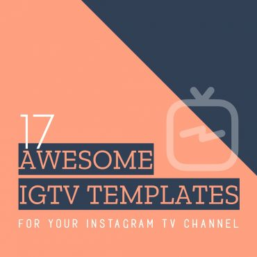 17 Stunning IGTV Templates for your Instagram TV Channel