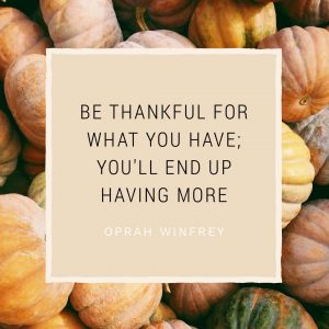 Oprah Winfrey Quote by Easil - Thanksgiving Images and Ideas for Social Media (Seasonal Marketing Series) #Thanksgiving #OprahWinfrey #Quote #Gratitude