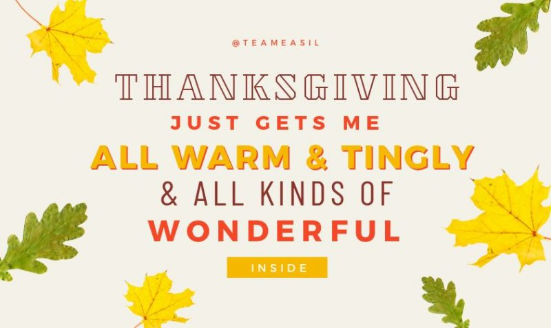 Thanksgiving Warm and Tingly Quote by Easil - Thanksgiving Images and Ideas for Social Media (Seasonal Marketing Series)