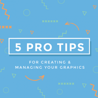 5 Pro tips for creating graphics