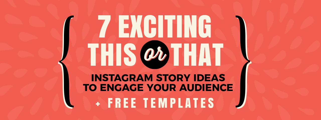 7 Exciting This or That Instagram Story Templates to Engage Your Audience (Plus Free Templates)