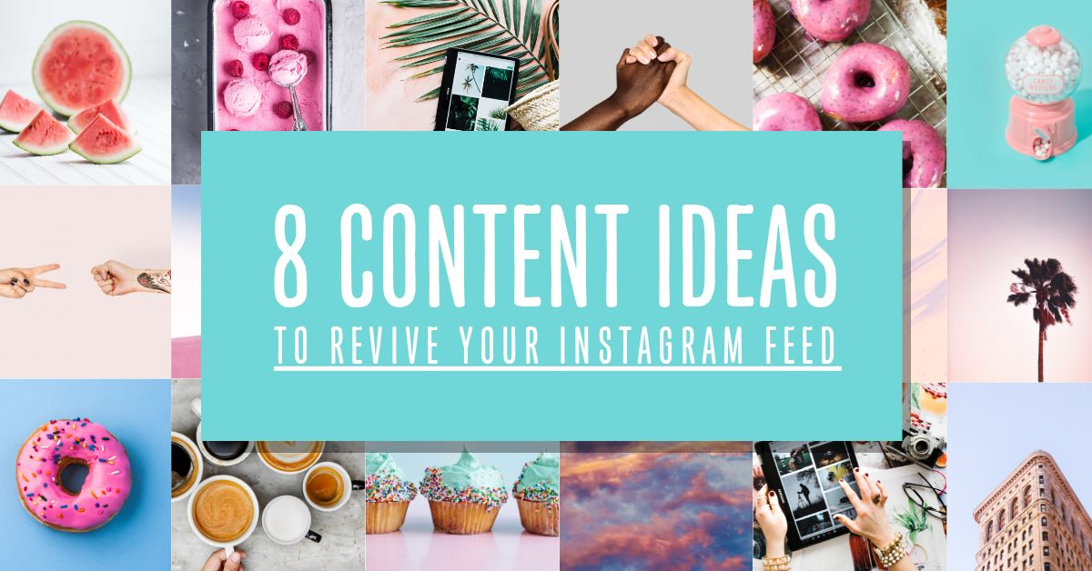 8 Content Ideas To Revive Your Instagram Feed - Easil