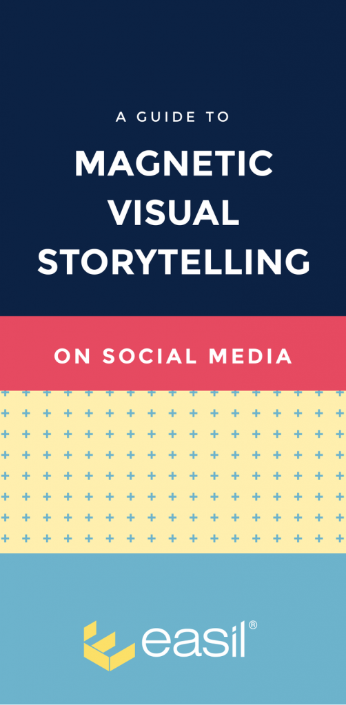 A Guide to Magnetic Visual Storytelling on Social Media