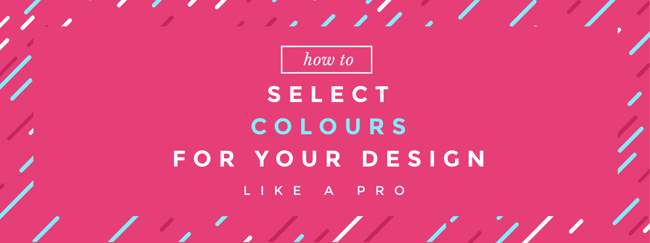 How to Select Colours for a design like a pro