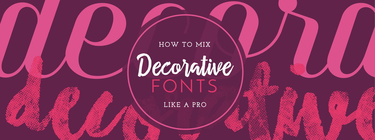 how to mix decorative fonts like a pro - Decorative Fonts