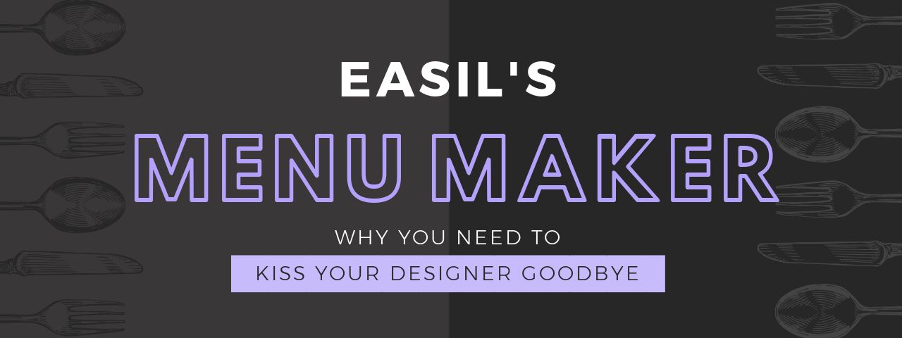 Easil's Menu Maker: Why You Need to Kiss your Designer Goodbye - Have you discovered our Menu Maker?
