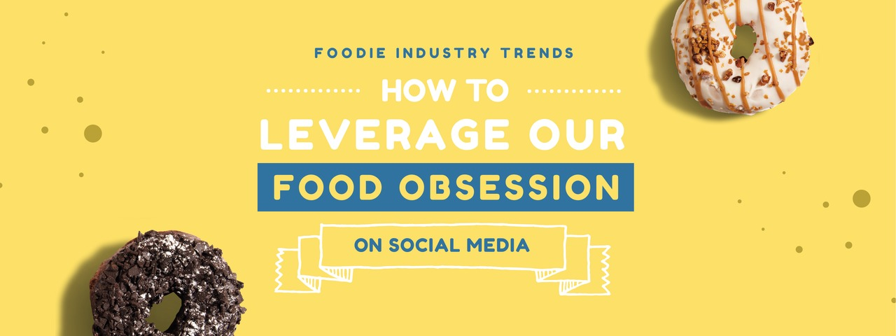 Leveraging our food obsession on social media