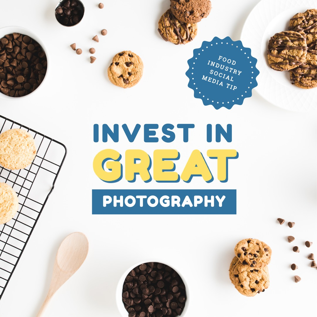 Food Industry Trends Social Media Tip - Invest in great photography