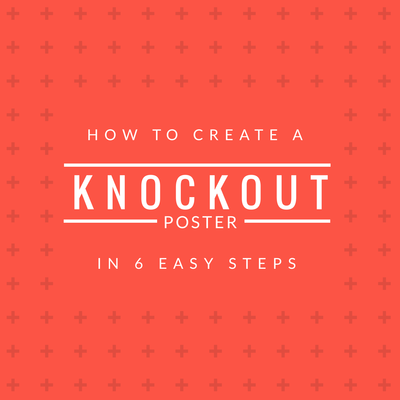 How to Create a Knockout Poster in 6 Easy Steps