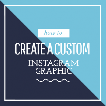 Learn how to create a custom instagram graphic - with templates