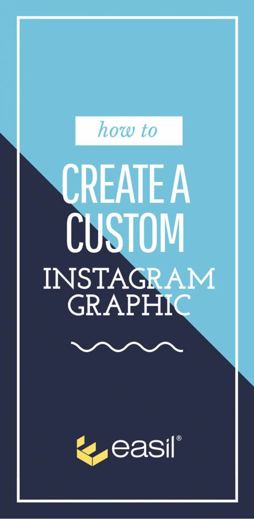 How to create a custom instagram graphic