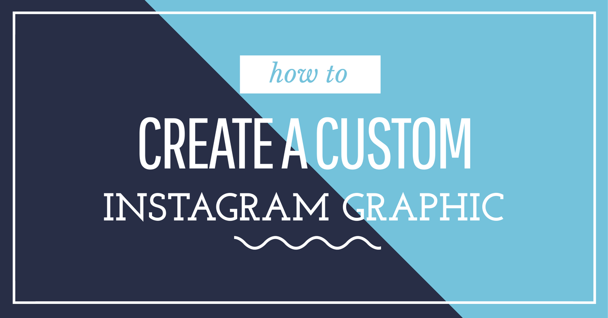 how to create a custom instagram graphic in 2 minutes