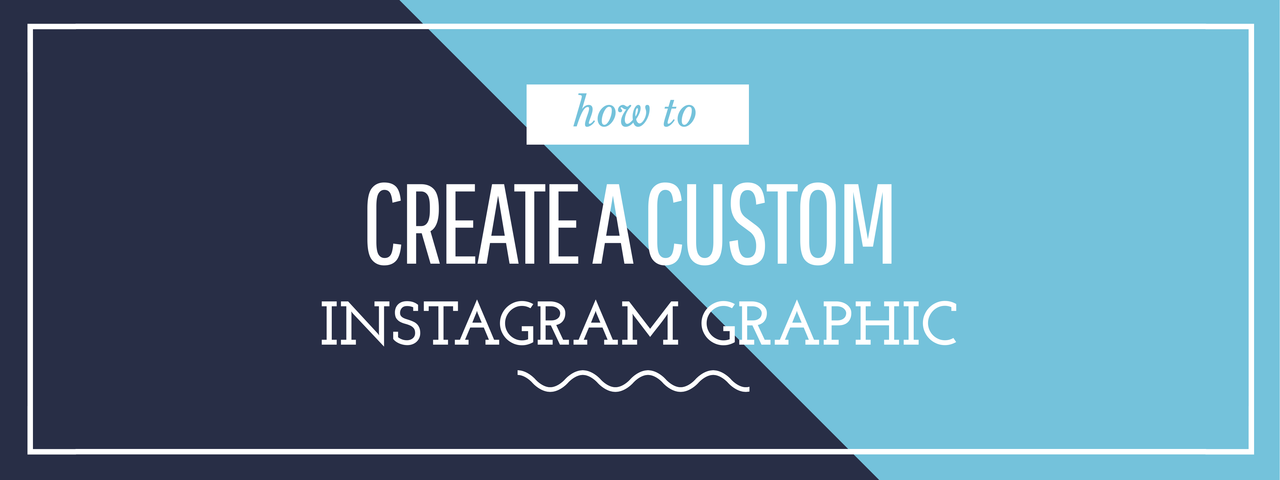 Learn how to create a custom instagram graphic