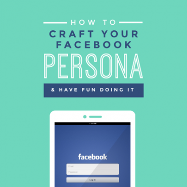How to craft your Facebook Persona