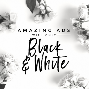 Amazing Ads in black & white - learn how