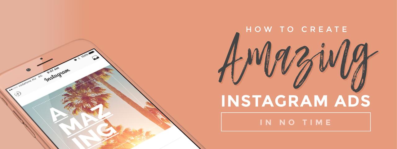 Create amazing instagram ads