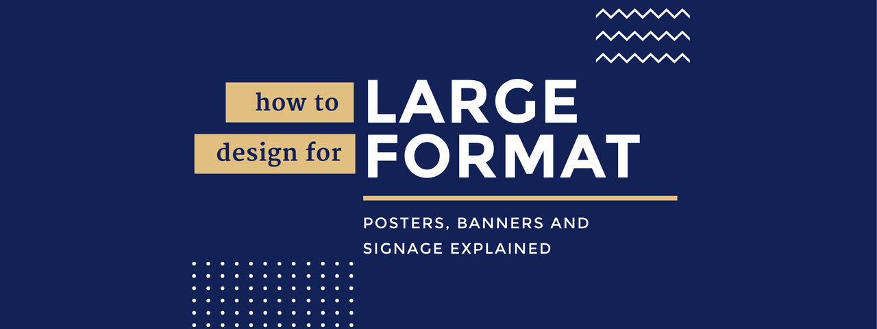 How to design for large format