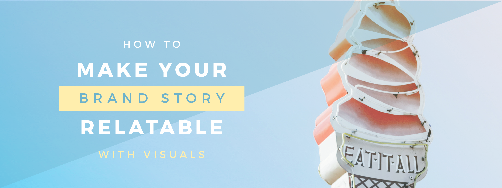 Visuals to make your brand story more relatable