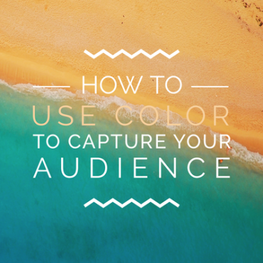 How to use Color to Capture your Audience