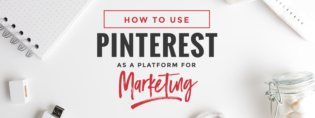 How to use Pinterest as a platform for Digital Marketing