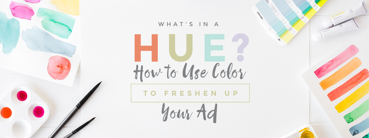 How to use color to freshen up your ad