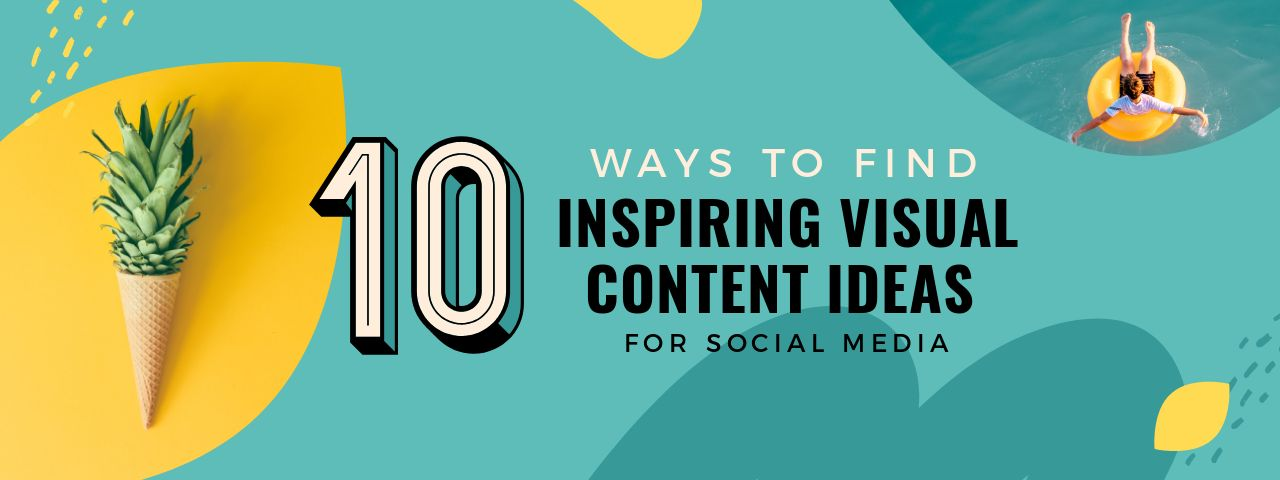 10 Ways to find inspiring content for social media
