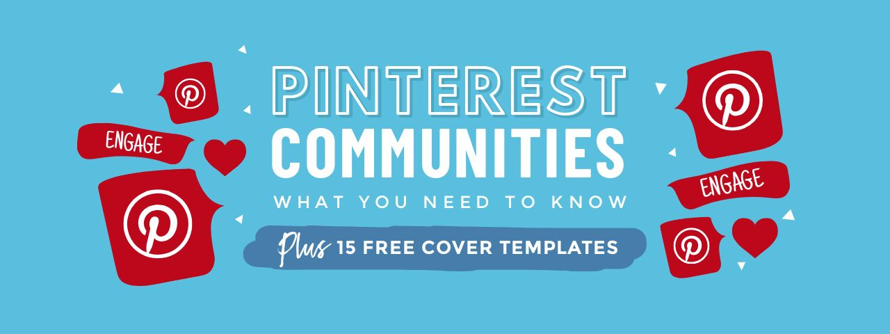 Pinterest Communities - What you need to know (Plus 15 Free Cover Templates)