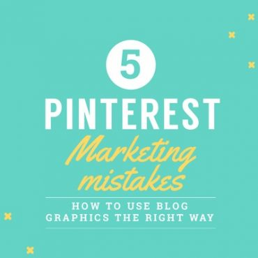 How to use blog graphics the correct way - 5 Pinterest marketing mistakes to avoid