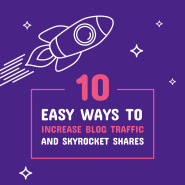 10 Easy Ways to Increase Blog Traffic and Skyrocket Shares