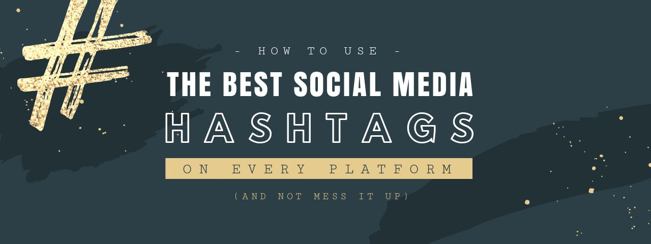 Infographic - How to use the Best Social Media Hashtags on Every Platform (and not mess it up)