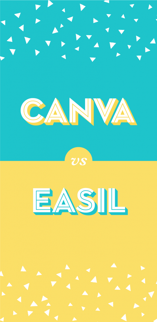 Canva vs Easil - the difference between the top DIY design applications
