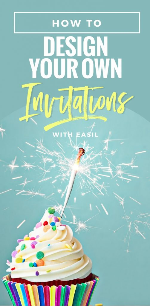 How to design your own invitations with Easil