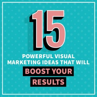 15 Visual Marketing Ideas to boost your results