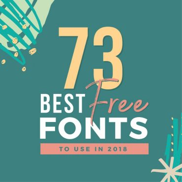 73 Best Free Fonts to Create Stunning Designs in 2018