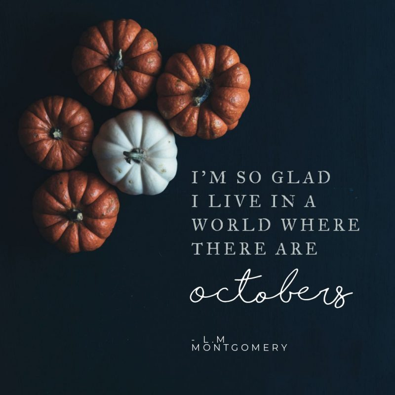 I'm so glad I live in a world where there are Octobers - Halloween Quotes by Easil - 22 Halloween Quotes for Spooky Social Media Posts