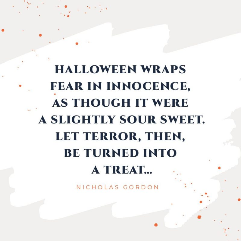 Halloween Wraps fear in Innocence - Halloween Quote by Easil - 22 Halloween Quotes for Spooky Social Media Posts