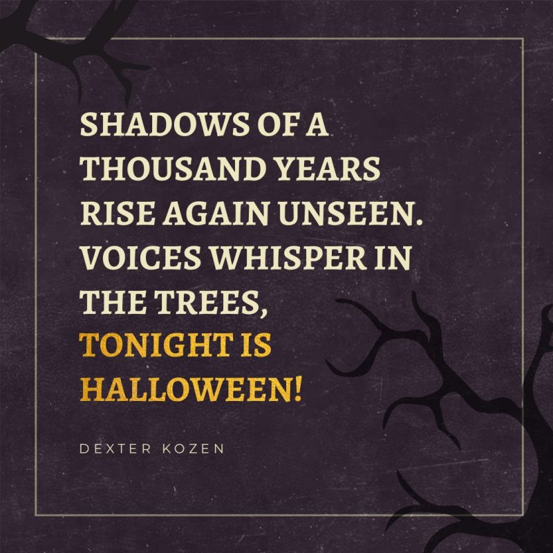 Shadows of a thousand years rise again unseen - Halloween Quote by Easil - 22 Halloween Quotes for Spooky Social Media Posts