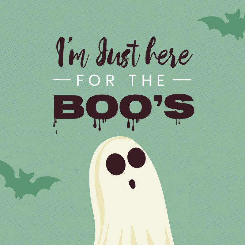 I'm just here for the Boo's Halloween Quote by Easil - 22 Halloween Quotes for Spooky Social Media Posts
