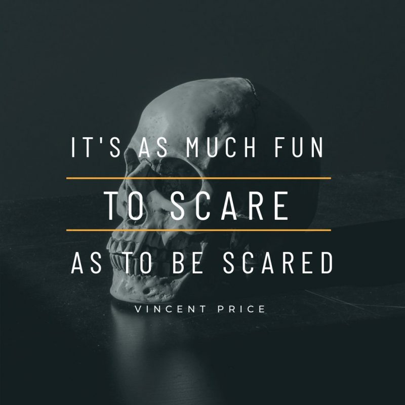 It's as much fun to scare as to be scared, Vincent Price - Halloween Quotes by Easil - 22 Halloween Quotes for Spooky Social Media Posts