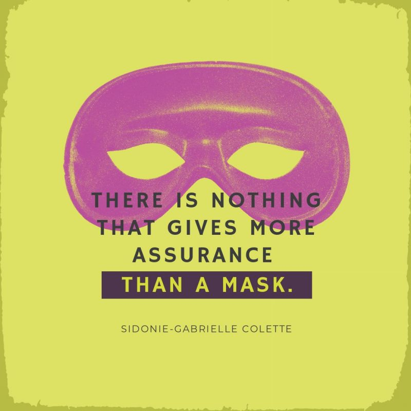 There is nothing that gives more assurance than a mask - Halloween Quotes by Easil - 22 Halloween Quotes for Spooky Social Media Posts